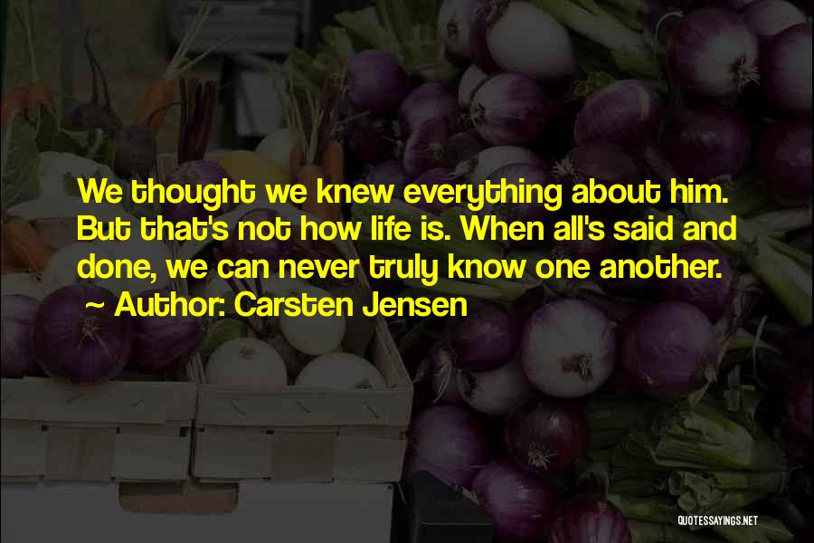 Everything Done Quotes By Carsten Jensen