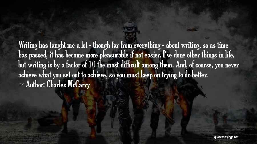 Everything Done Quotes By Charles McCarry