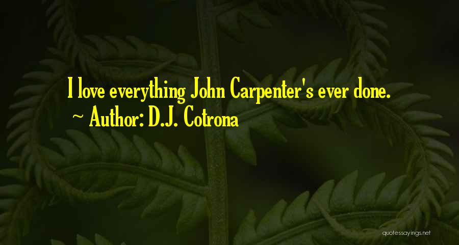 Everything Done Quotes By D.J. Cotrona