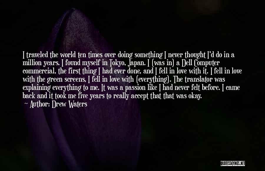 Everything Done Quotes By Drew Waters