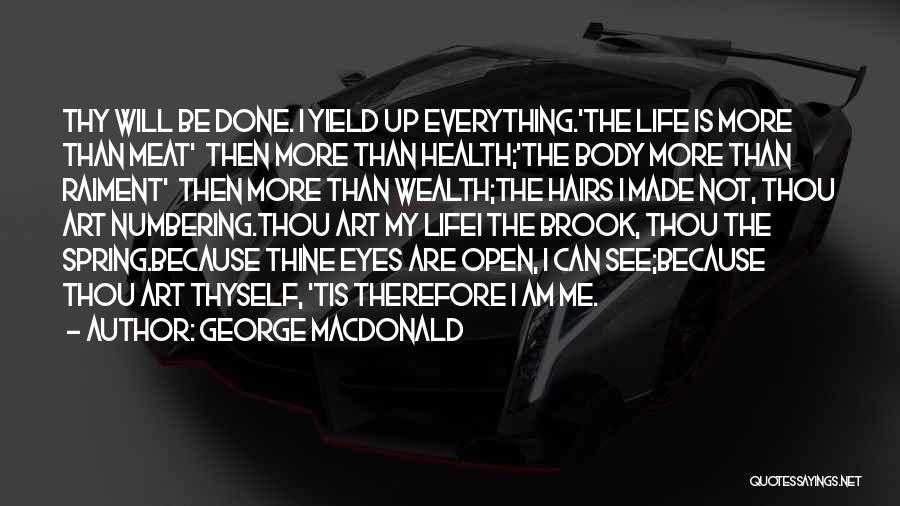 Everything Done Quotes By George MacDonald