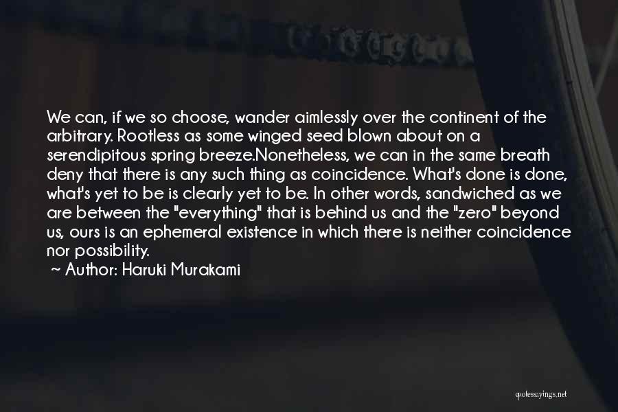 Everything Done Quotes By Haruki Murakami