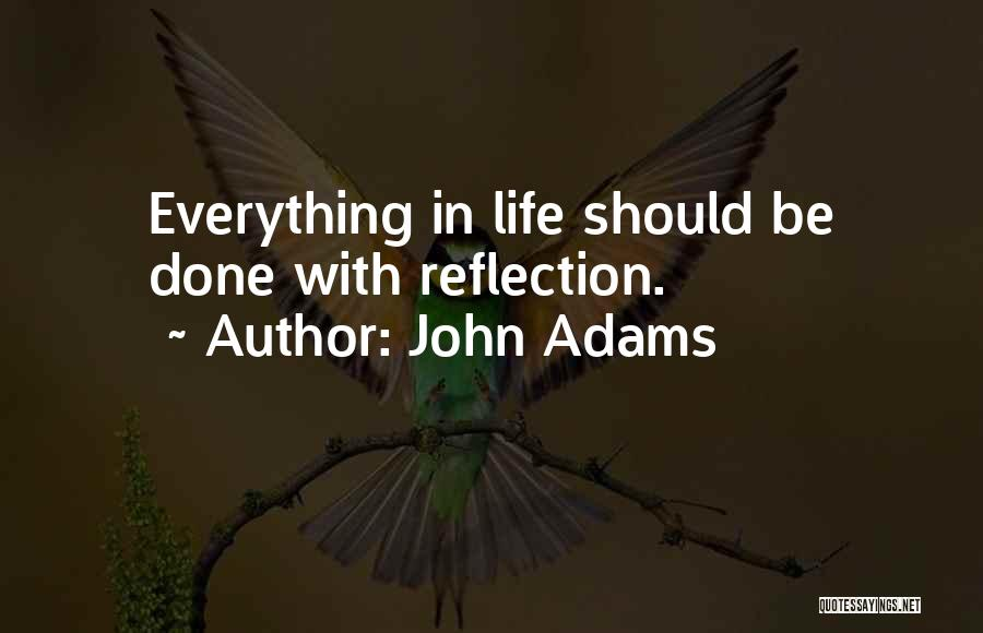 Everything Done Quotes By John Adams