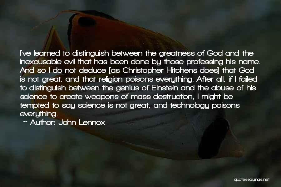 Everything Done Quotes By John Lennox