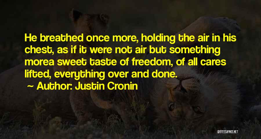 Everything Done Quotes By Justin Cronin