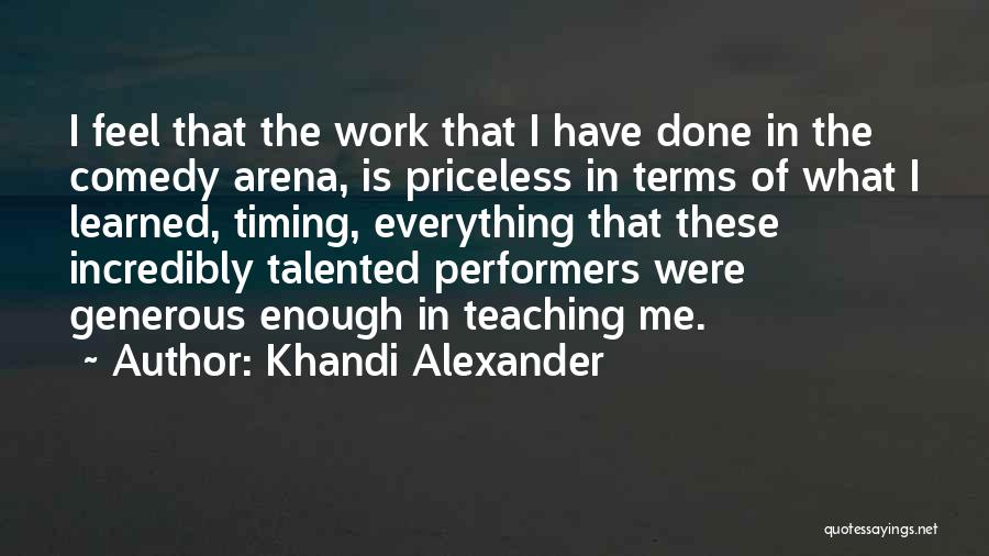 Everything Done Quotes By Khandi Alexander