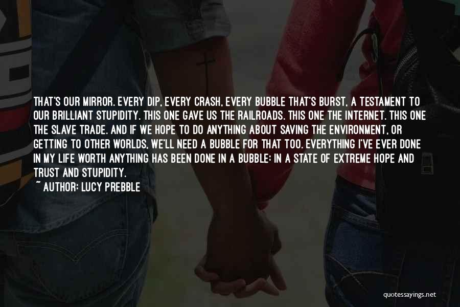 Everything Done Quotes By Lucy Prebble
