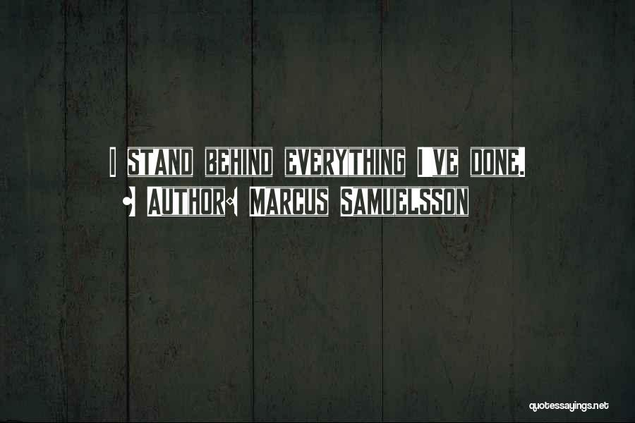 Everything Done Quotes By Marcus Samuelsson