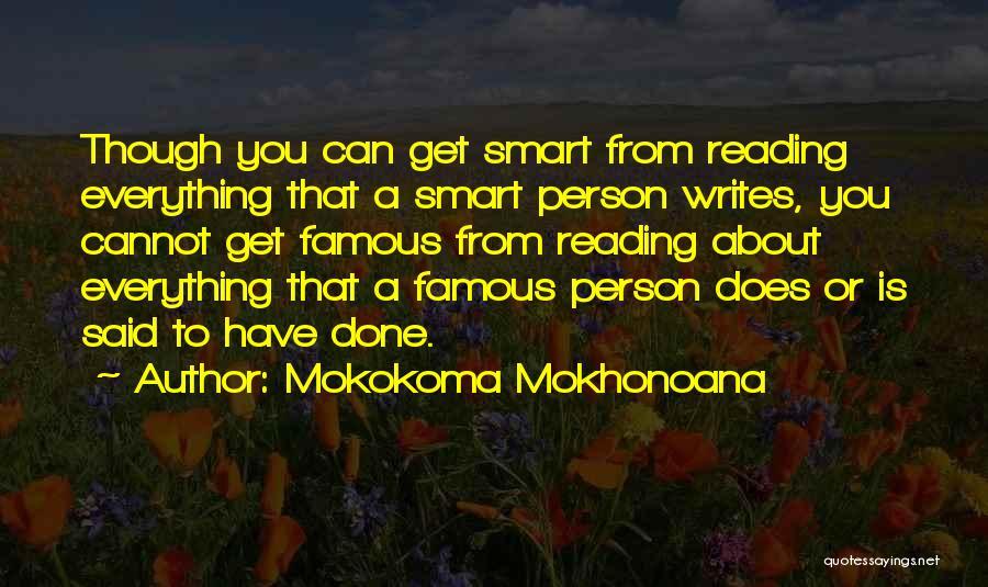 Everything Done Quotes By Mokokoma Mokhonoana