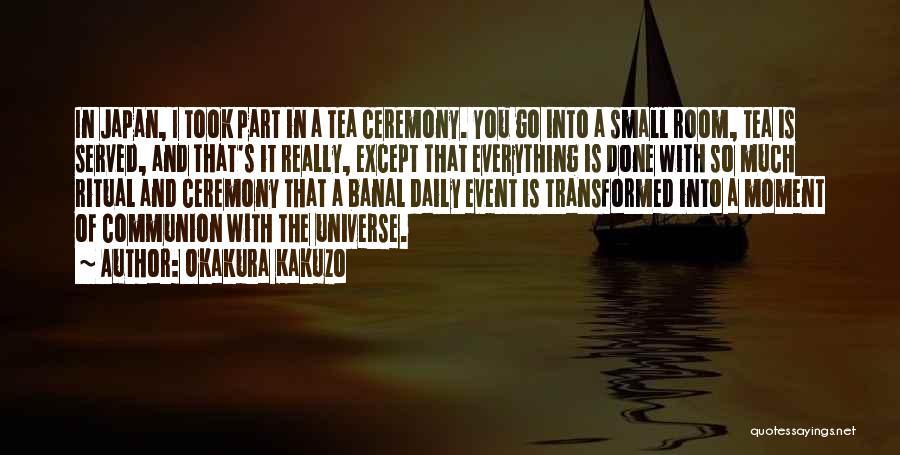 Everything Done Quotes By Okakura Kakuzo