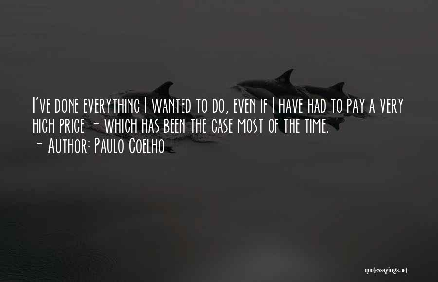 Everything Done Quotes By Paulo Coelho