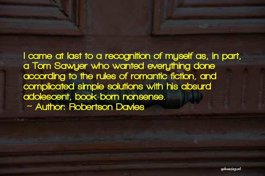 Everything Done Quotes By Robertson Davies
