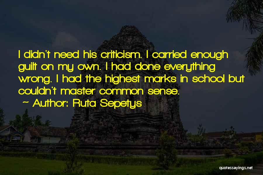 Everything Done Quotes By Ruta Sepetys