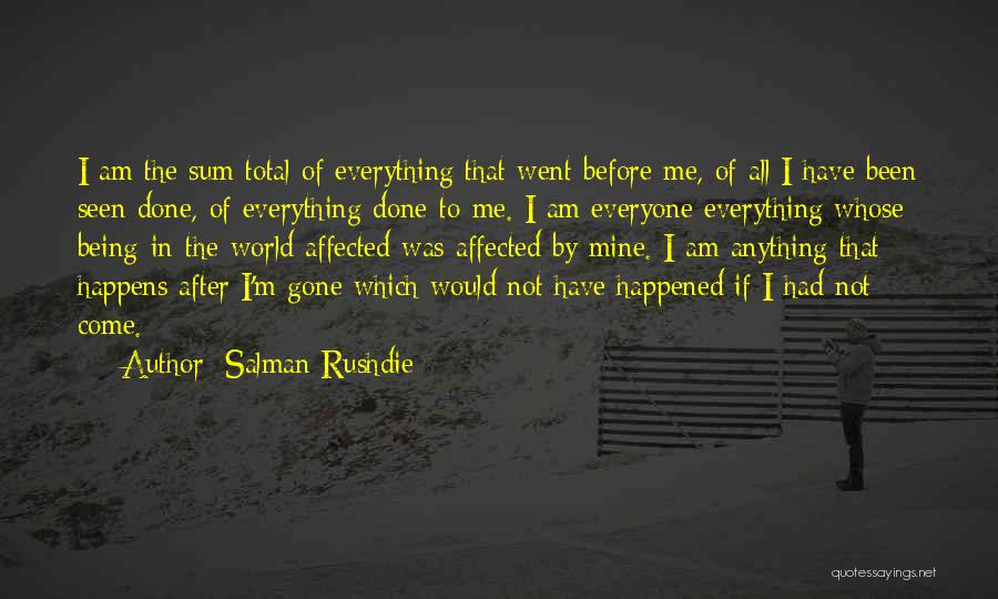 Everything Done Quotes By Salman Rushdie