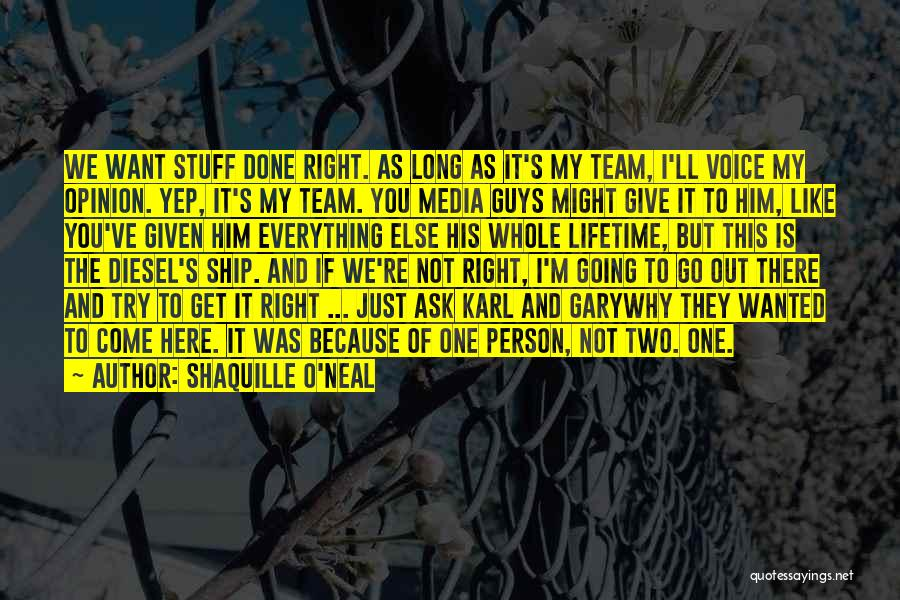 Everything Done Quotes By Shaquille O'Neal