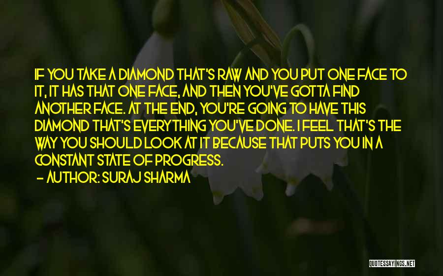 Everything Done Quotes By Suraj Sharma