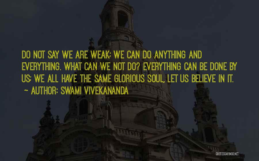 Everything Done Quotes By Swami Vivekananda