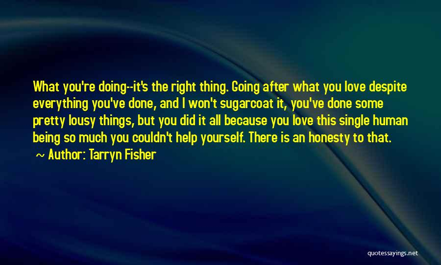 Everything Done Quotes By Tarryn Fisher