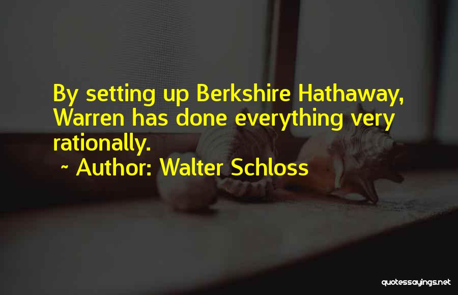 Everything Done Quotes By Walter Schloss