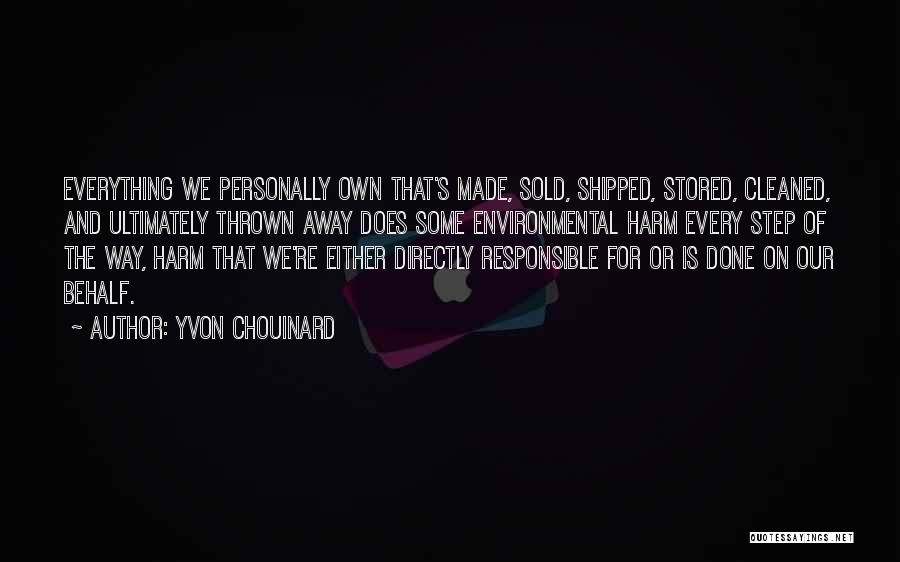 Everything Done Quotes By Yvon Chouinard