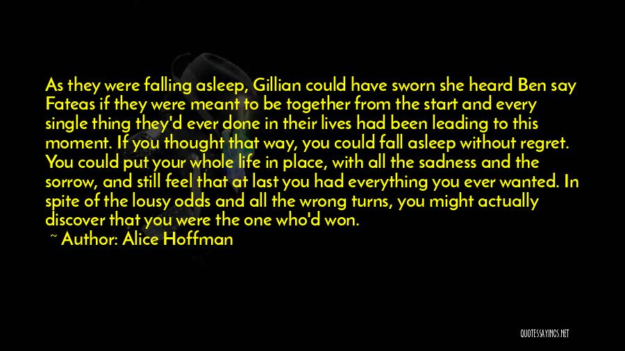 Everything Falling Into Place Quotes By Alice Hoffman