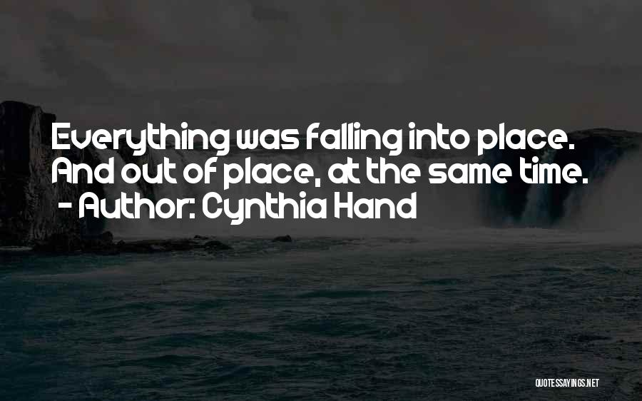 Everything Falling Into Place Quotes By Cynthia Hand