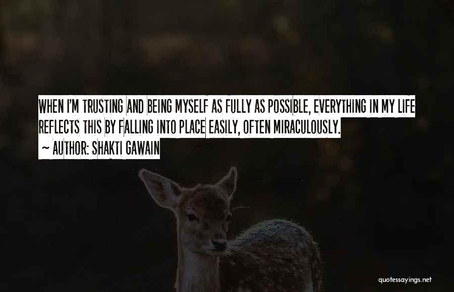 Everything Falling Into Place Quotes By Shakti Gawain