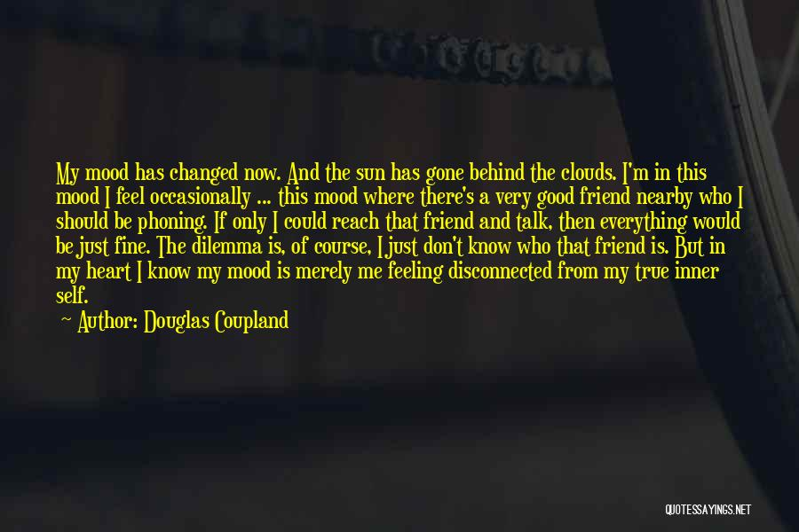 Everything Has Changed Now Quotes By Douglas Coupland