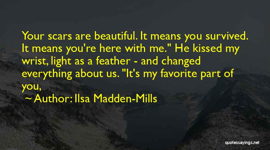 Everything Has Changed Now Quotes By Ilsa Madden-Mills