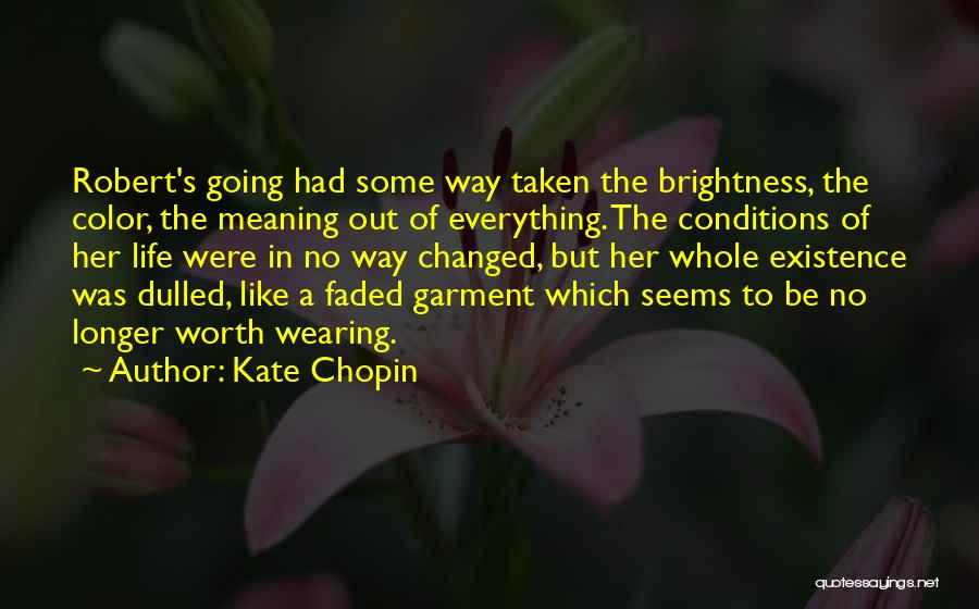 Everything Has Changed Now Quotes By Kate Chopin
