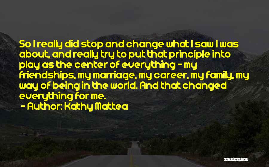 Everything Has Changed Now Quotes By Kathy Mattea