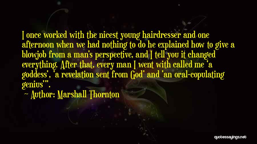 Everything Has Changed Now Quotes By Marshall Thornton