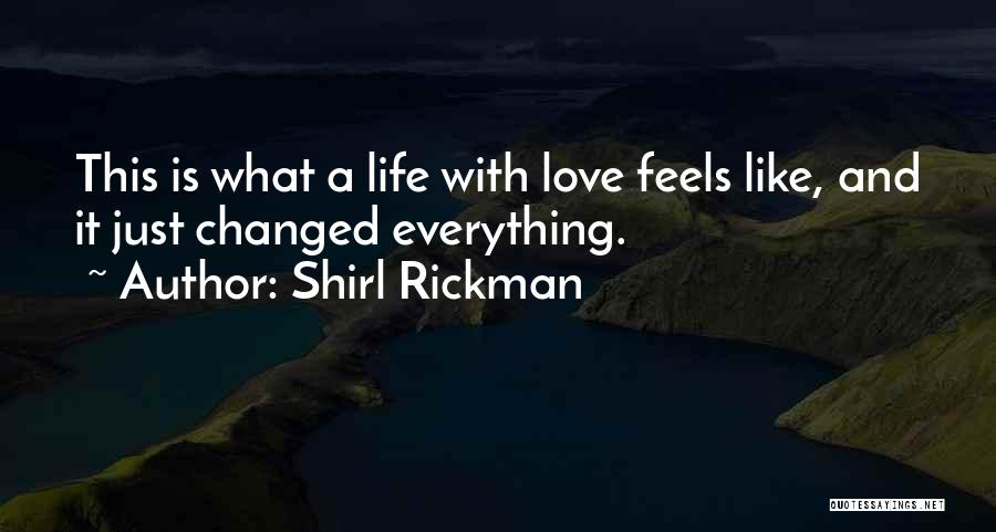 Everything Has Changed Now Quotes By Shirl Rickman