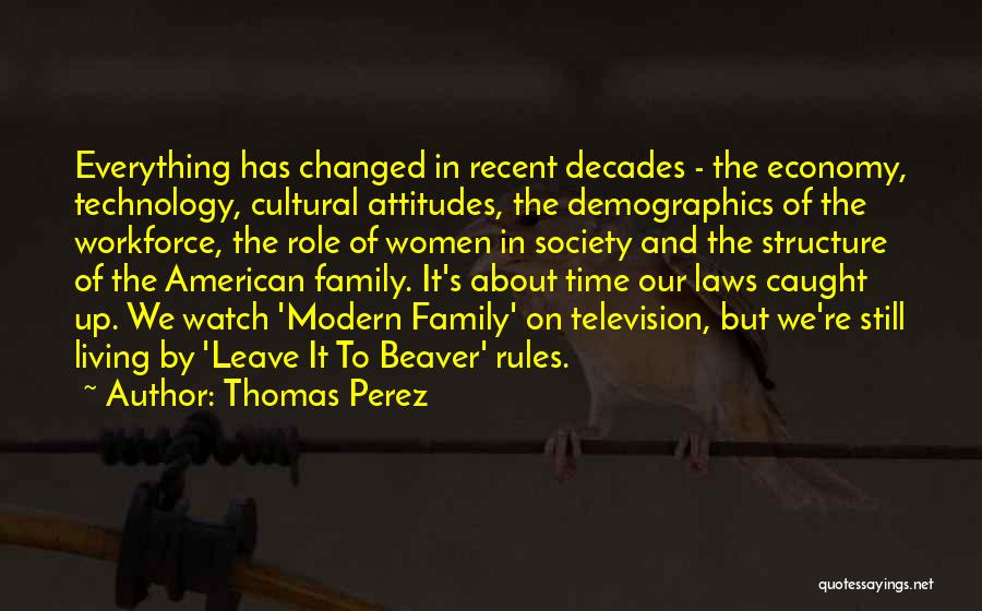 Everything Has Changed Now Quotes By Thomas Perez