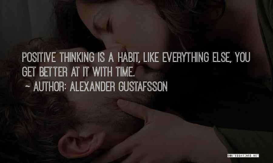 Everything Is Better With You Quotes By Alexander Gustafsson