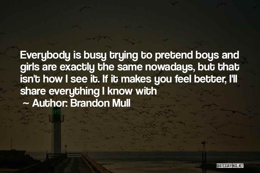 Everything Is Better With You Quotes By Brandon Mull