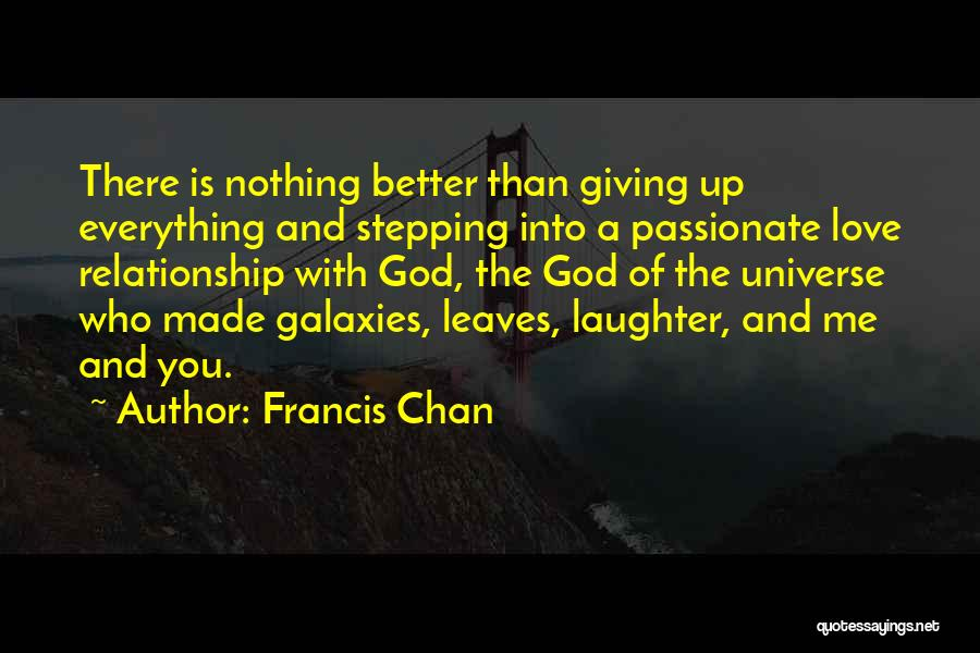 Everything Is Better With You Quotes By Francis Chan