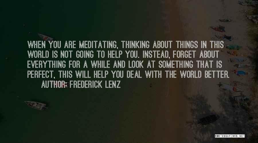Everything Is Better With You Quotes By Frederick Lenz