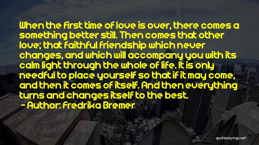 Everything Is Better With You Quotes By Fredrika Bremer