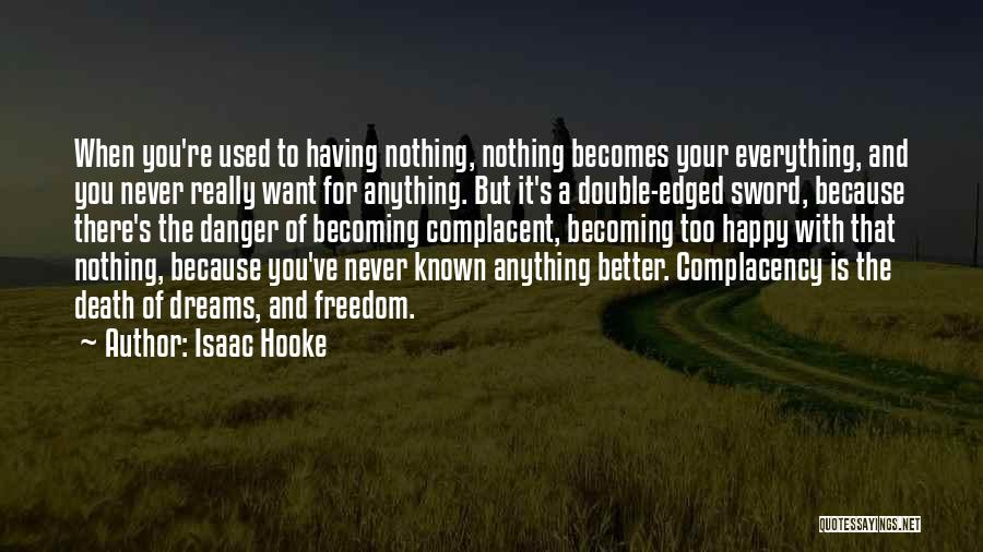 Everything Is Better With You Quotes By Isaac Hooke