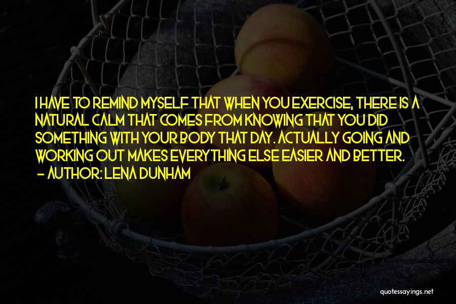 Everything Is Better With You Quotes By Lena Dunham