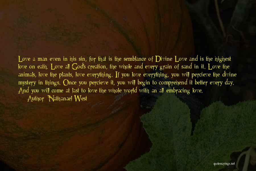 Everything Is Better With You Quotes By Nathanael West