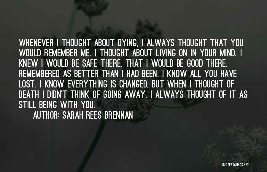 Everything Is Better With You Quotes By Sarah Rees Brennan