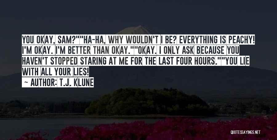 Everything Is Better With You Quotes By T.J. Klune