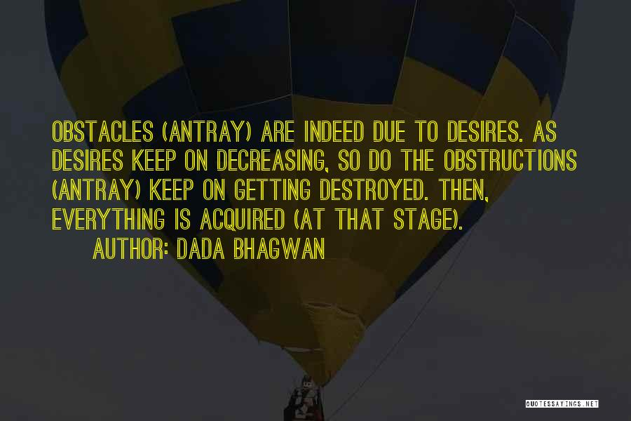 Everything Is Destroyed Quotes By Dada Bhagwan