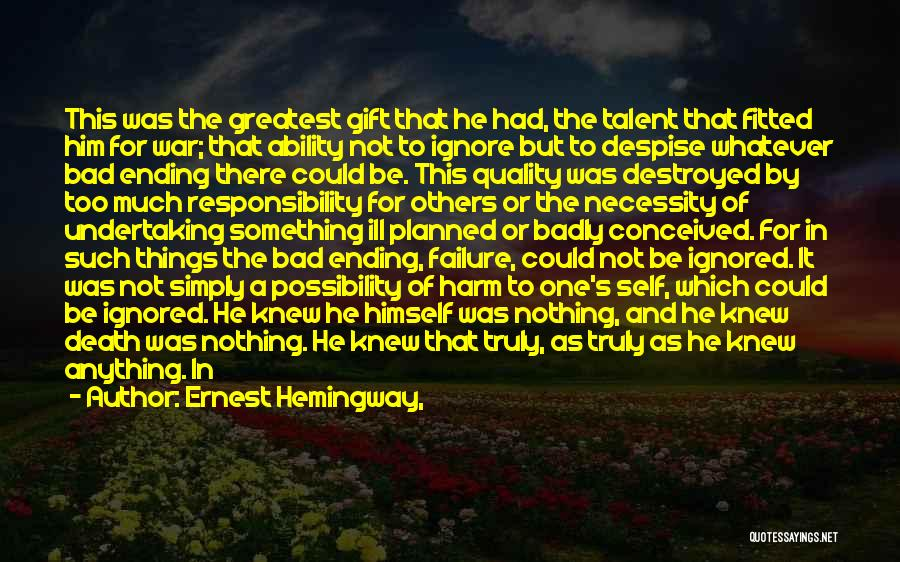 Everything Is Destroyed Quotes By Ernest Hemingway,