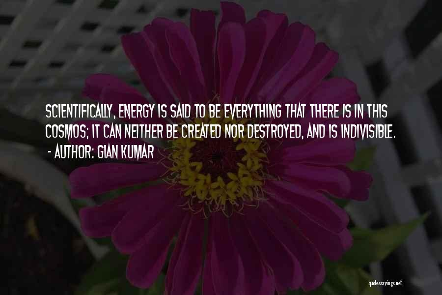 Everything Is Destroyed Quotes By Gian Kumar