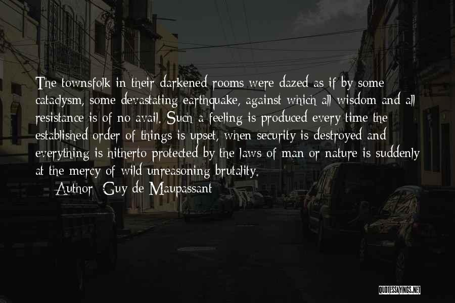 Everything Is Destroyed Quotes By Guy De Maupassant