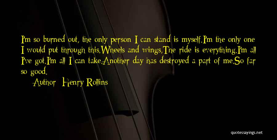 Everything Is Destroyed Quotes By Henry Rollins