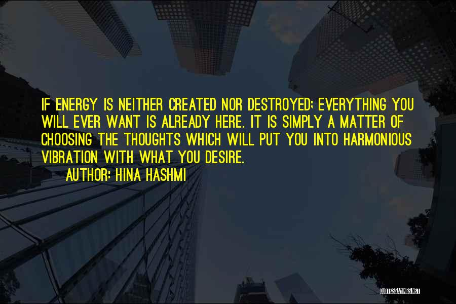 Everything Is Destroyed Quotes By Hina Hashmi